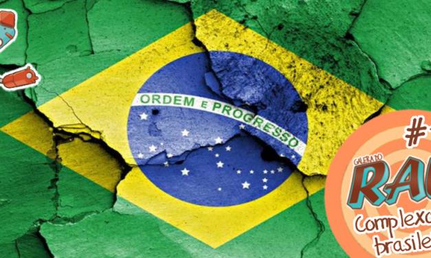 Galera do RAU #13 – Complexo de Brasileiro