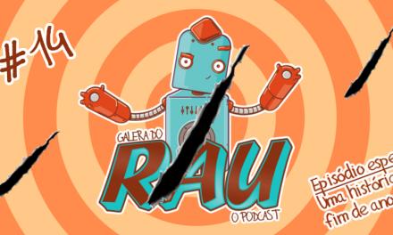 Galera do RAU #14 – Uma história de fim de ano…