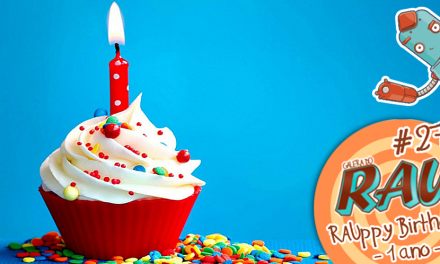 Galera do RAU #27 – RAUppy Birthday