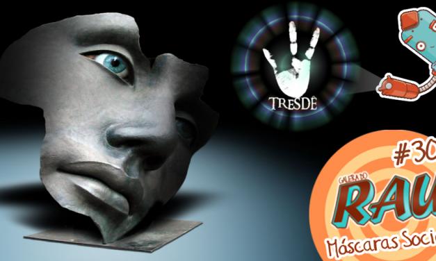 Galera do RAU #30 – Máscaras Sociais