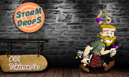 StorM DropS #01 – Pokémon GO