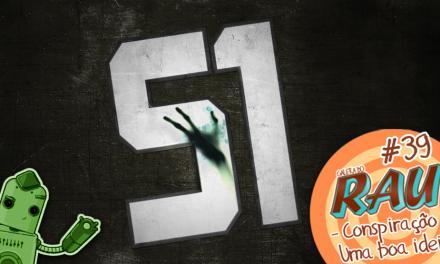 Galera do RAU #39 – Conspiração, uma boa ideia