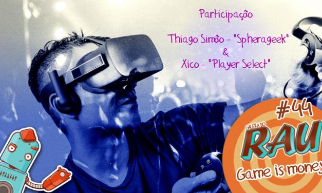 Galera do RAU #44 – Game is Money!