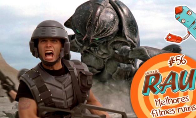 Galera do RAU #56 – Melhores Filmes Ruins!