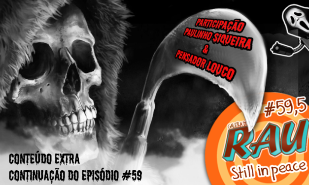 Galera do RAU #59,5 [extra] – Still in peace