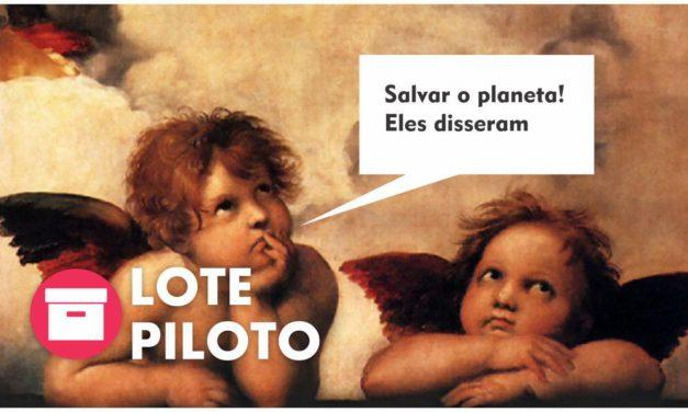 Lote Piloto – Salve o planeta