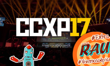Galera do RAU #Extra – CCXP17 #VivemosOÉpico